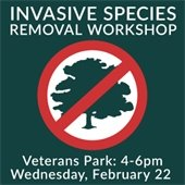 Invasive Species Removal Workshop Feb 22