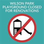 Wilson Park Playground Closed For Renovations