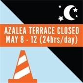 Azalea Terrace Closed