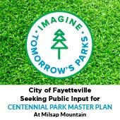 City of Fayetteville Seeking Public Input on Centennial Park Master Plan at Milsap Mountain