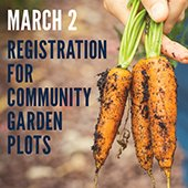 March 2 registration for Community Garden Plots