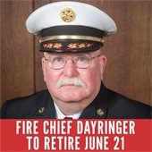 Fire Chief Dayringer To Retire June 21