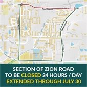 Section of Zion Road to be closed 24 hours/day. EXTENDED through July 30