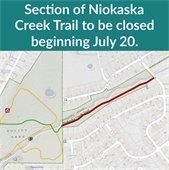 Section of Niokaska Creek Trail to be closed beginning July 20.