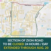 Section of Zion Road to be closed 24 hours/day. EXTENDED through August 20