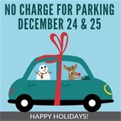 No Charge for Parking Decebmer 24 and 25