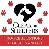 Clear the Shelters: No-Fee Adoptions August 16 and 17