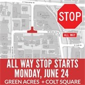 All way stop starts at intersection of Green Acres and Colt Square on June 24