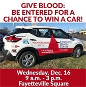 """Image of a car:  """"Give Blood: Be entered for a chance to win a car! Wednesday, Dec. 16, 9 a.m. to 3 p.m., Fayetteville Square"""""""