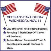 Veterans Day Holiday: Recycling Drop-off closed, Residential Trash and Recycling will continue as usual
