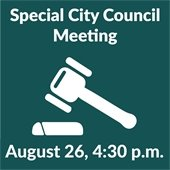 Special City Council Meeting August 26, 4:30 p.m.
