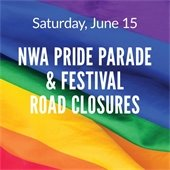 Road Closures for NWA Pride Parade and Festival on Saturday
