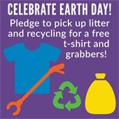Celebrate Earth Day! Pledge to pick up litter and recycling for a free t-shirt and grabbers!