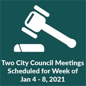 Two City Council meetings scheduled for week of Jan. 4-8, 2021