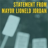 Statement from Mayor Lioneld Jordan