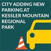 City adding new parking at Kessler Mountain Regional Park
