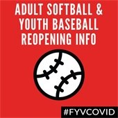 Adult Softball and Youth Baseball Reopening Info.