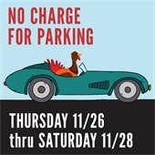 No Charge for Parking Thursday 11/26 thru 11/28