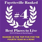 Fayetteville Ranked #4 Best Places to Live, 2019 US News & World Report. Ranked in the top five for the fourth year in a row!