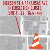 Dickson and Arkansas Intersection Closed