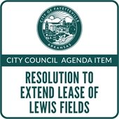 Resolution to Extend Lewis Fields Lease