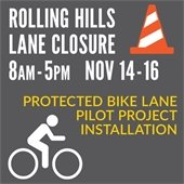 Rolling Hills Lane Closre for Protected Bike Lane Project