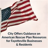 City offers guidance on American Rescue Plan Resources for Fayetteville Businesses & Residents