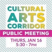 Cultural Arts Corridor Public Meeting
