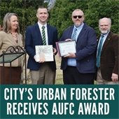 City's Urban Forester Receives AUFC Award