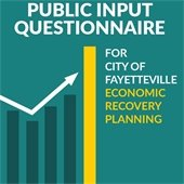 Public Input Questionnaire for City of Fayetteville Economic Recovery Planning