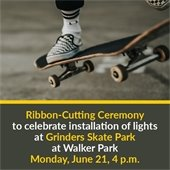 An image of someone performing a skateboarding trick. Text: Ribbon cutting June 21 to celebrate lighting installation at skate park.