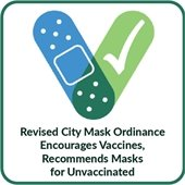 Revised City Mask Ordinance Encourages Vaccines, Recommends Masks for Unvaccinated