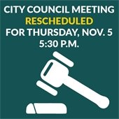 City Council Meeting Rescheduled for Thursday, Nov. 5, 5:30 p.m.