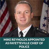 Mike Reynolds Appointed as Fayetteville Chief of Police