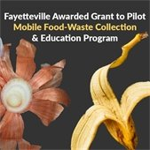 Fayetteville Awarded Grant to Pilot Mobile Food-Waste Collection Program
