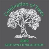 Celebration of Trees 2019. Keep Fayetteville Shady!
