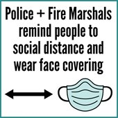 Police & Fire Marshals remind people to social distance and wear face covering