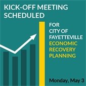 Kick-off meeting scheduled for City of Fayetteville Economic Recovery Planning, May 3