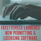 Fayetteville Launches new Permitting and Licensing Software