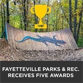 """""""Fayetteville Parks and Rec Receives 5 awards."""