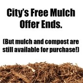 City's Free Mulch Offer Ends, but mulch and compost are still available for purchase