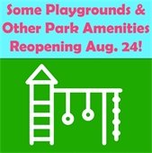 Some Playgrounds and Other Park Amenities Reopening Aug. 24!