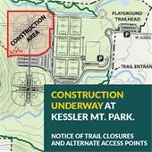 Construction Underway at Kessler Mt. Park. Notice of trail closures & alternate access points.