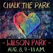 Chalk the Park: Wilson Park, August 8, 9 to 11 a.m.