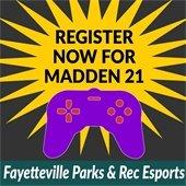 Register Now for Madden 21: Fayetteville Parks & Rec Esports