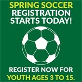 Spring Soccer Registration Starts Today: Register now for youth ages 3 to 15.
