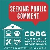 Seeking Public Comment: Community Development Block Grant, City of Fayetteville, Arkansas