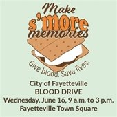 City of Fayetteville Blood Drive Wednesday, June 16, 9 a.m. to 3 p.m.