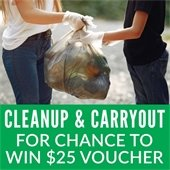 Cleanup & Carryout for a chance to win $25 voucher