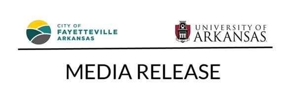 City of Fayetteville and University of Arkansas Media Release